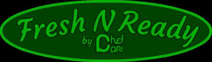Fresh N Ready by Chef Cari